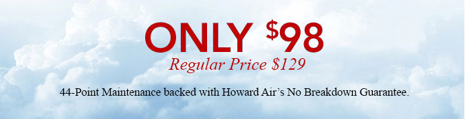 Howard Air Maintenance Special