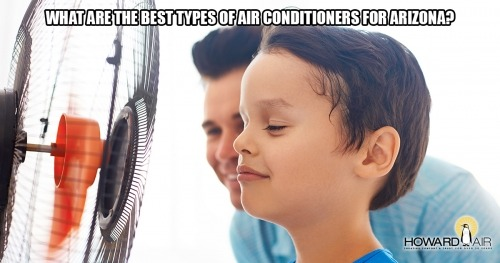 What Is The Best Air Conditioner For Arizona Howard Air