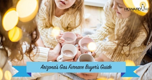 The Gas Furnace Buying Guide for Arizona Residents